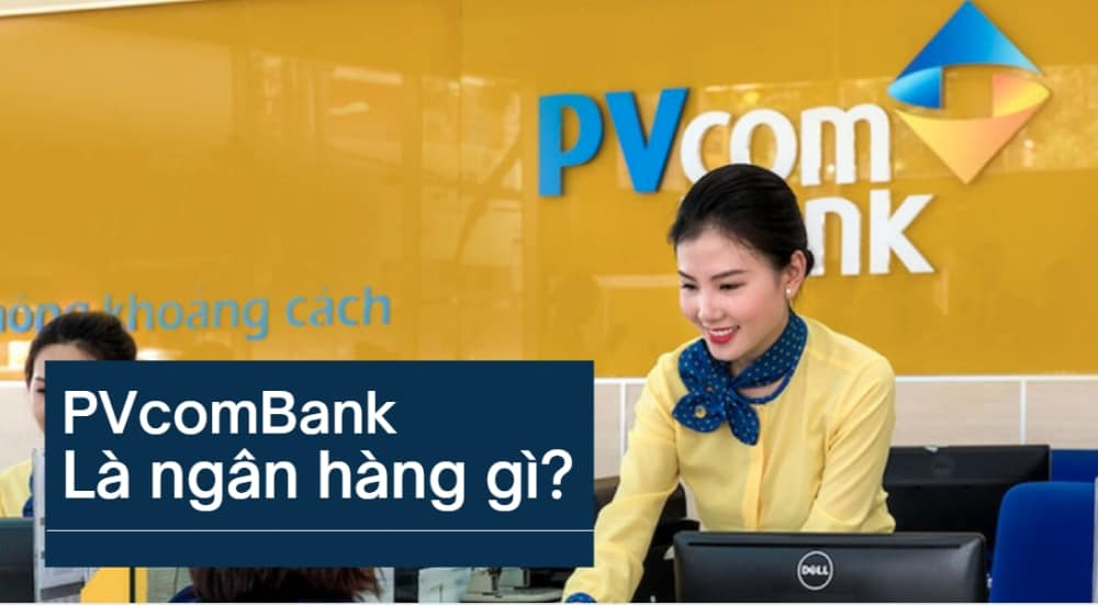 PVcomBank là ngân hàng gì