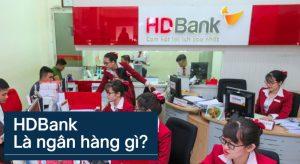 HDBank là ngân hàng gì