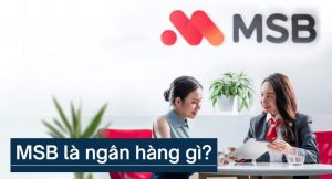 MSB là ngân hàng gì? Có tốt không
