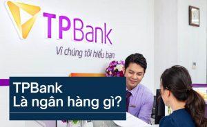 TPBank là ngân hàng gì