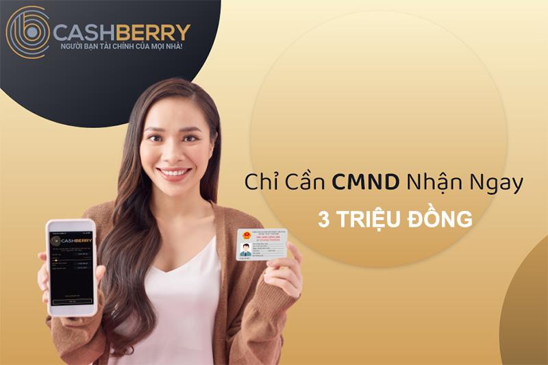 Chỉ cần giấy CMND nhận ngay khoản vay 3 triệu