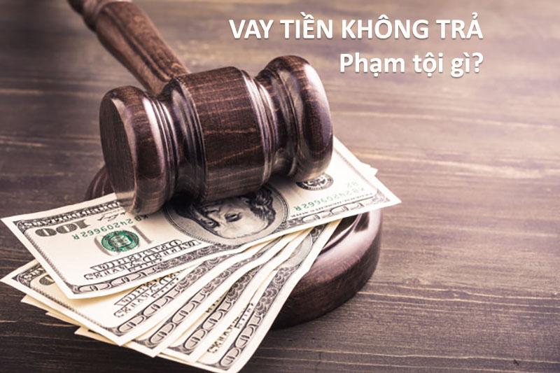 Vay tiền không trả phạm tội gì?