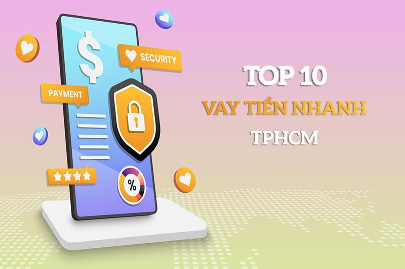 TOP 10 vay tiền nhanh TpHCM